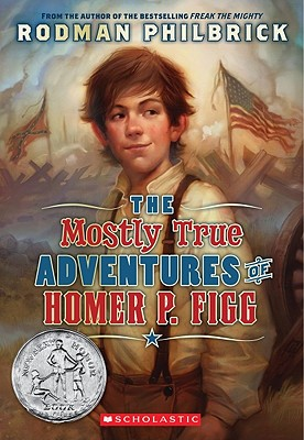The Mostly True Adventures of Homer P. Figg By Philbrick, Rodman
