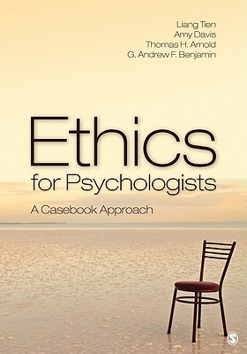 Ethics for Psychologists By Tien, Liang/ Davis, Amy/ Benjamin, G. Andrew F./ Arnold, Thomas H.