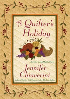 A Quilter's Holiday By Chiaverini, Jennifer