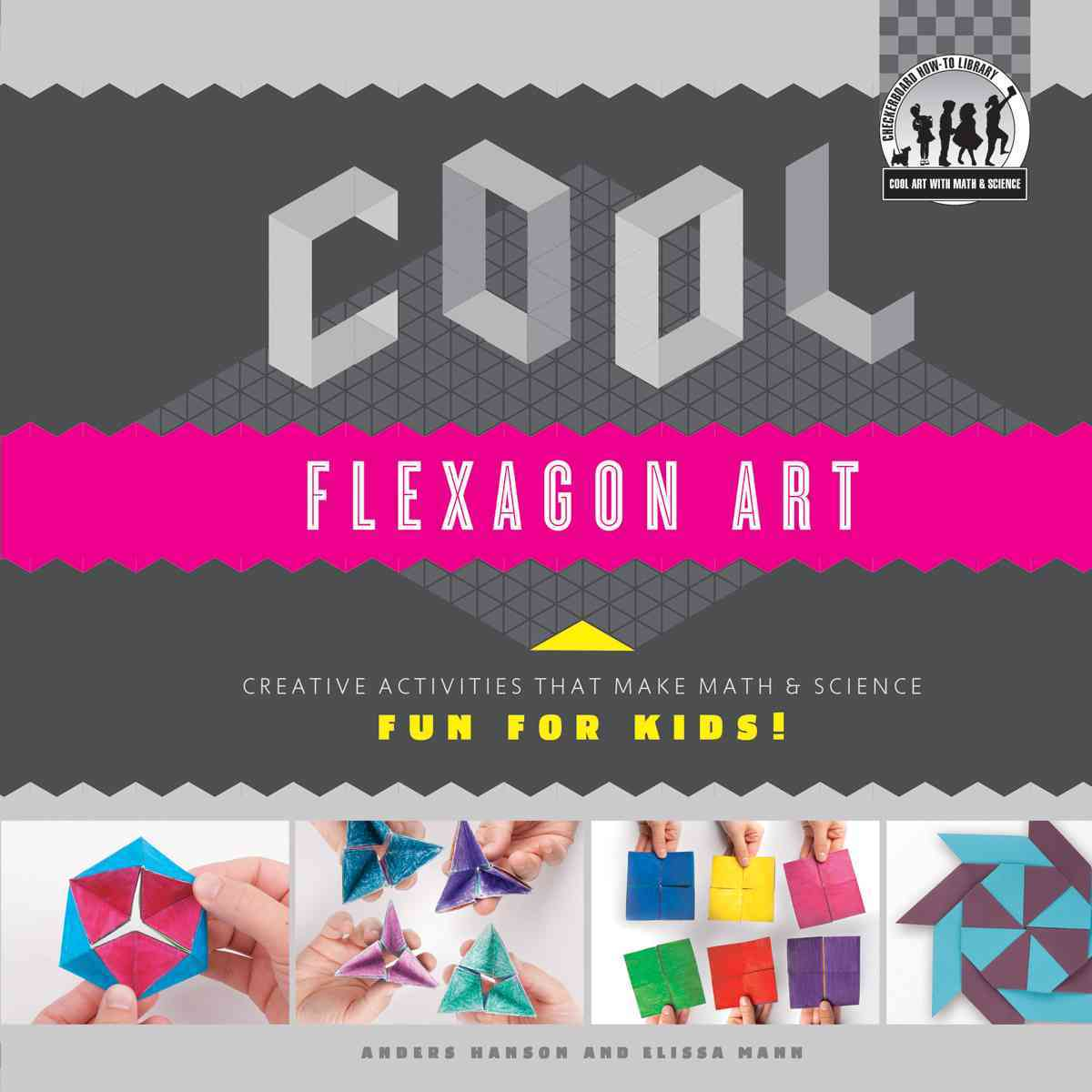 Cool Flexagon Art By Hanson, Anders/ Mann, Elissa